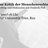 Frederik Fuß: Zur Kritik der Menschenrechte (15. Mai 2017)