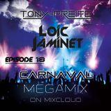 Loïc Jaminet - Episode 18 / Carnaval Megamix 2015 ( Guest Mix : Tony-Preite )