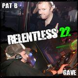 Pat B - Relentless Podcast 022 ft. Gave