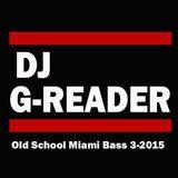 DJ G-Reader Old School Miami Bass Mix