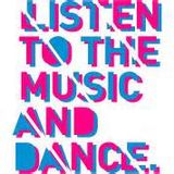 Listen to the music and dance