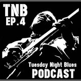 Tuesday Night Blues Episode No. 4