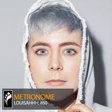 Metronome: Louisahhh