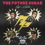 Rank No. 030 - Rey Pila: 'The Future Sugar'