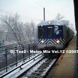 Dj.Tee2 - Metro Mix Vol.12 © 2007 - 2010