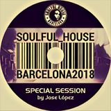 ● Special Session Soulful House Classics  Compilation By Dj. Jose Lopez (Soulful House Barcelona) ●