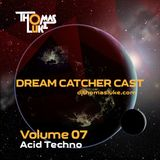 Dream Catcher Cast Vol 07 (Acid Techno)