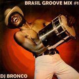 DJ BRONCO - BRASIL GROOVE MIX #1 (2014)