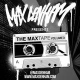 MAX DENHAM PRESENTS - THE MAXTAPE VOL 3