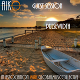 AIKO & GMC Presents Pulsewidth Guest Session