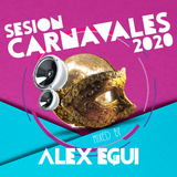 Sesion Carnavales 2020 (Mixed By Alex Egui)