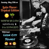 Latin Flavor: Tropical Edition @ WPFW 89.3 FM - Washington DC - 5/20/18