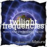 Matura | Twilight Frequencies Podcast 018