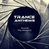 Filip Nikolaevic - Trance Anthems [Mix 2]