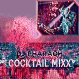 Cocktail Mixx#DjPharaoh