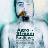 Radithor @ Agrostream tv