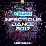 DJ Bash - Infectious Dance 2017