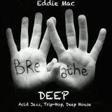 Eddie Mac - Breathe Deep