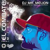 Dj Mr Melion - El Combate Parte (1) Venezuela vs Latinos (Prod.Venan).