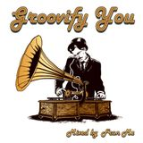 Groovify You [Mixed By FranMz]