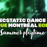 Ecstatic dance Montreal #11 - Summer playtime