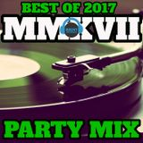 MMXVII- THE BEST OF 2017: THE PARTY MIX