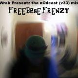 cOmaWrek Presentz tha nOdcast (v33) mixed by Freebase Frenzy
