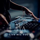 AYA live mix - VOL 5 (Smash the upper tempo)