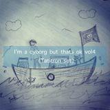I'm a Cyborg but thats ok vol4 (2014)