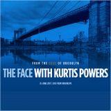 The Face #124 w/ Kurtis Powers (25/06/17)