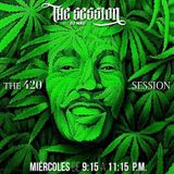 THE SESSION RADIO SHOW:  420 GREATEST HITS.. GANJA TUNES  mix by DJ MAO www.vibesradio507.com