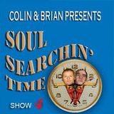 Soul Searchin' Time Show 4