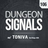 Dungeon Signals Podcast 106 - Toniva