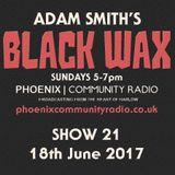 Adam Smith's Black Wax Show 21 - 18th June 2017
