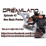Dreamland Episode 43 May 16, 2017 New Music Preview