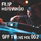 OFF TV Live Mix 002 - Filip Motovunski (19.06.2011.)