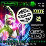 Año 21 Vol 05 Edición de Aniversario Poder Auditivo - Reggaeton Parte 2 by El Úniko Mémin Dj