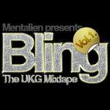 Mentalien - Bling Vol 1. - The UKG Mixtape