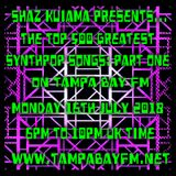 Shaz Kuiama Presents - The Top 500 Synthpop Songs - Part One - 16th July 2018
