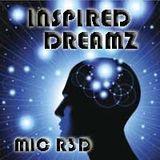 INSPIRED DREAMZ (TRIP HOP SOULFULL MIX) MIC R3D