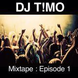 DJ T!mo : Mixtape : Episode 1