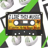 I Like This Music (Hip-Hop, Reggae, Breakbeats, Party)