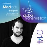 Global Transmission // Ep 014 || Guest: Madloch (Belgium)