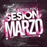 Sesion Marzo 2017 By Adri El Pipo (Reggaeton, Moombahton, Latin House)