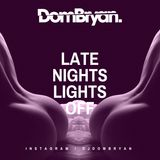Lights Off - Follow @DJDOMBRYAN