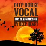 Deep House Vocal End of Summer2018 By Deep Heart