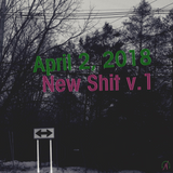 New Shit v.1 (April 02, 2018)