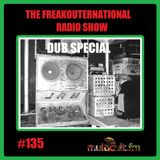 The FreakOuternational Radio Show #135 Dub Special 29/03/2019