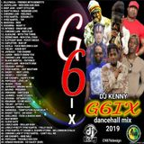 DJ KENNY G6IX DANCEHALL MIX MAY 2019