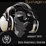 Ruan Legend (of Dei Musicale) - Soca Dancehall Session (January 2015)